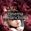 Cinema Melancholia